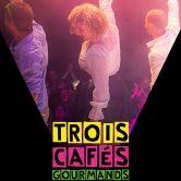 TROIS CAFES GOURMANDS – «un air détourné» (+1ère partie)